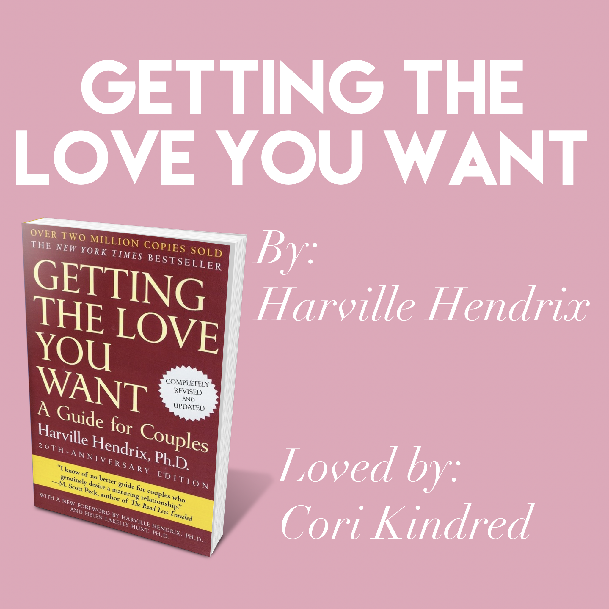 'Getting the Love You Want' by Harville Hendrix // Loved by Cori Kindred