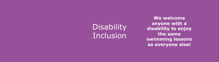 Disability inclusion is very important to us and we want every to enjoy the same swimming lesson experience regardless of ability or disability. .-
