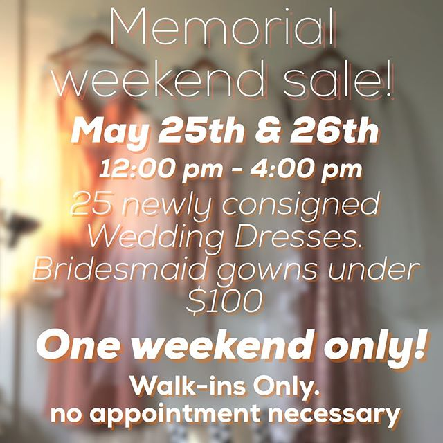 We are excited for our Memorial Day weekend sale! It'll be Walk in Only! 👡🥾👠so don't worry about booking an appointment because for that weekend only...you don't need one! 💕  #utahbride #weddingdress #saltlakecity #bride #bridesmaids #consignmentboutique #walkinswelcomed