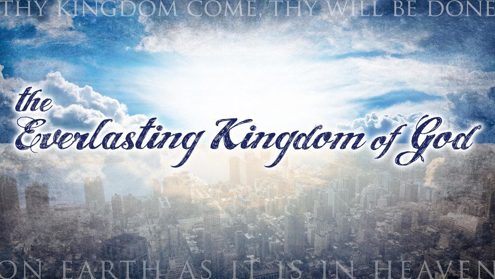 Sermon Series - The Everlasting Kingdom of God — Cornerstone Church Long  Beach