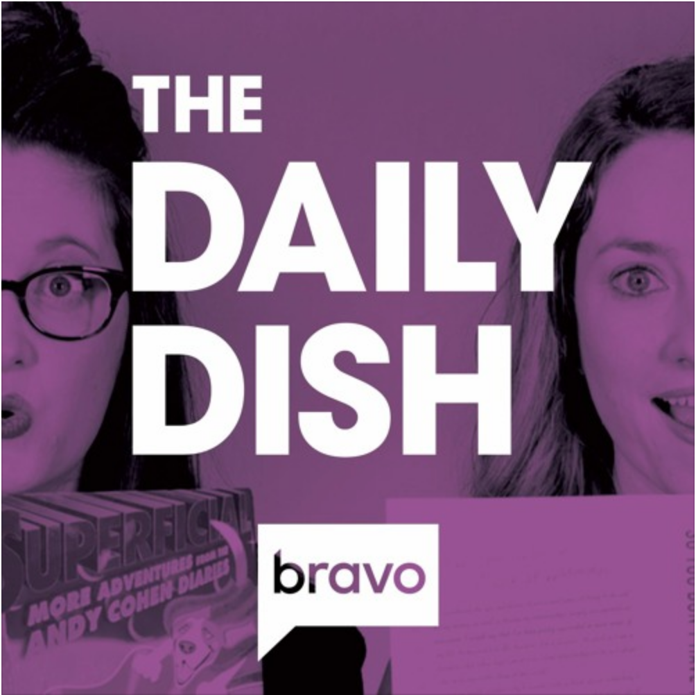 The Daily Dish - Bravo's Official Podcast