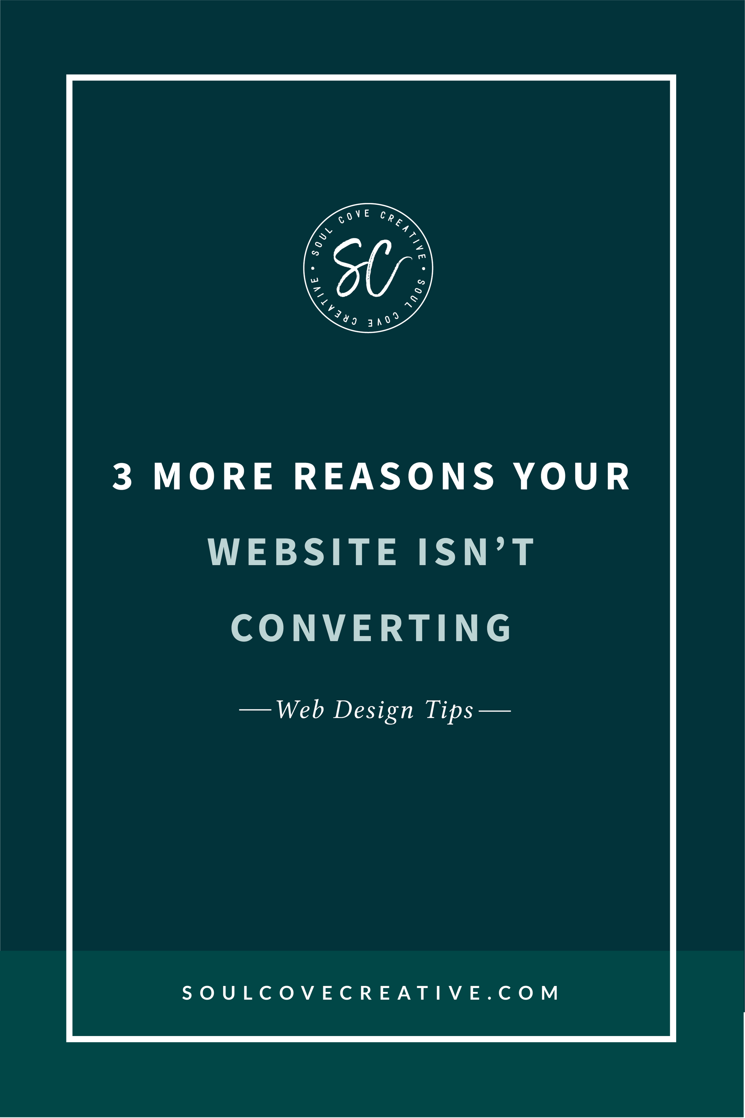 3 More Reasons your Website Isn't Converting