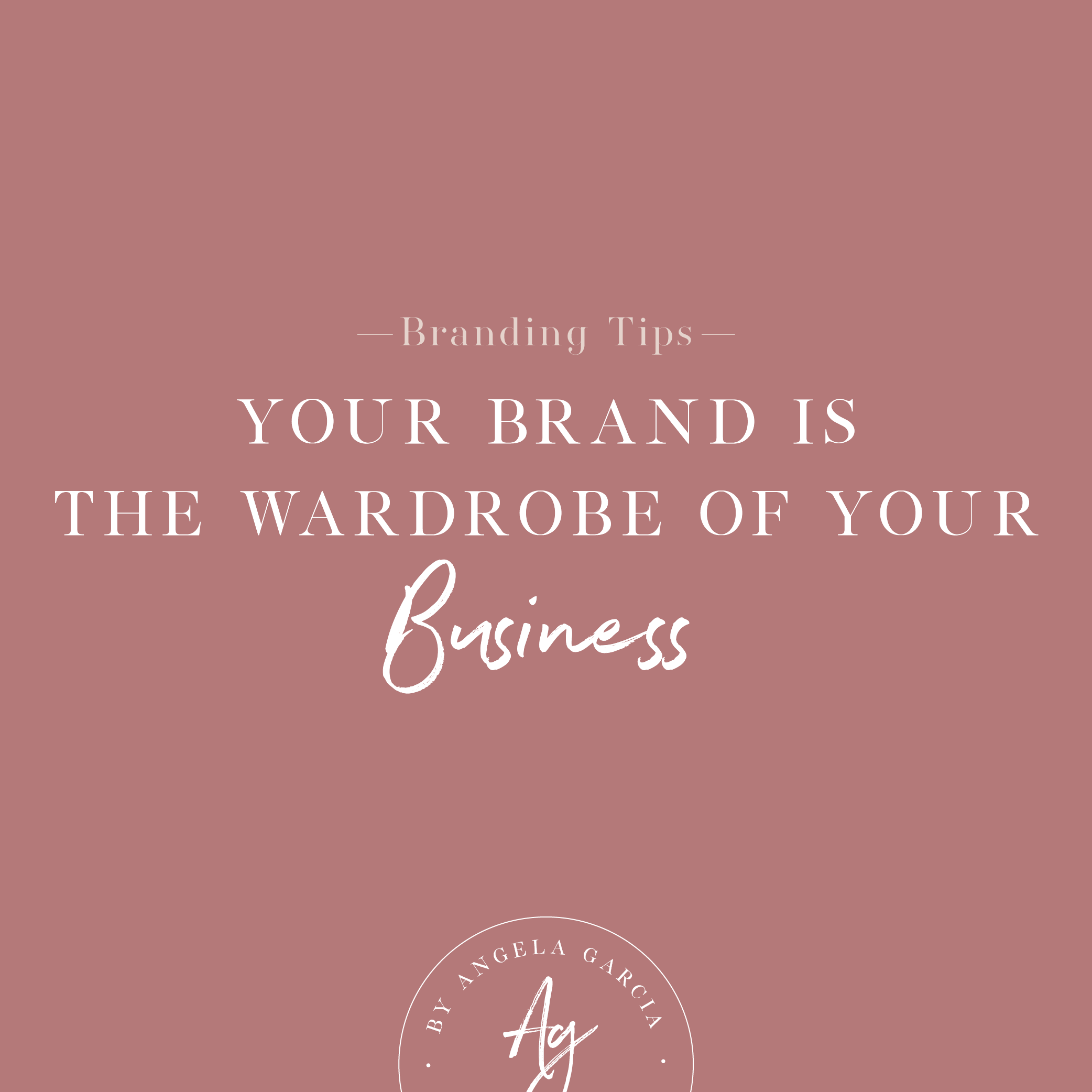 Your brand is the wardrobe of your business