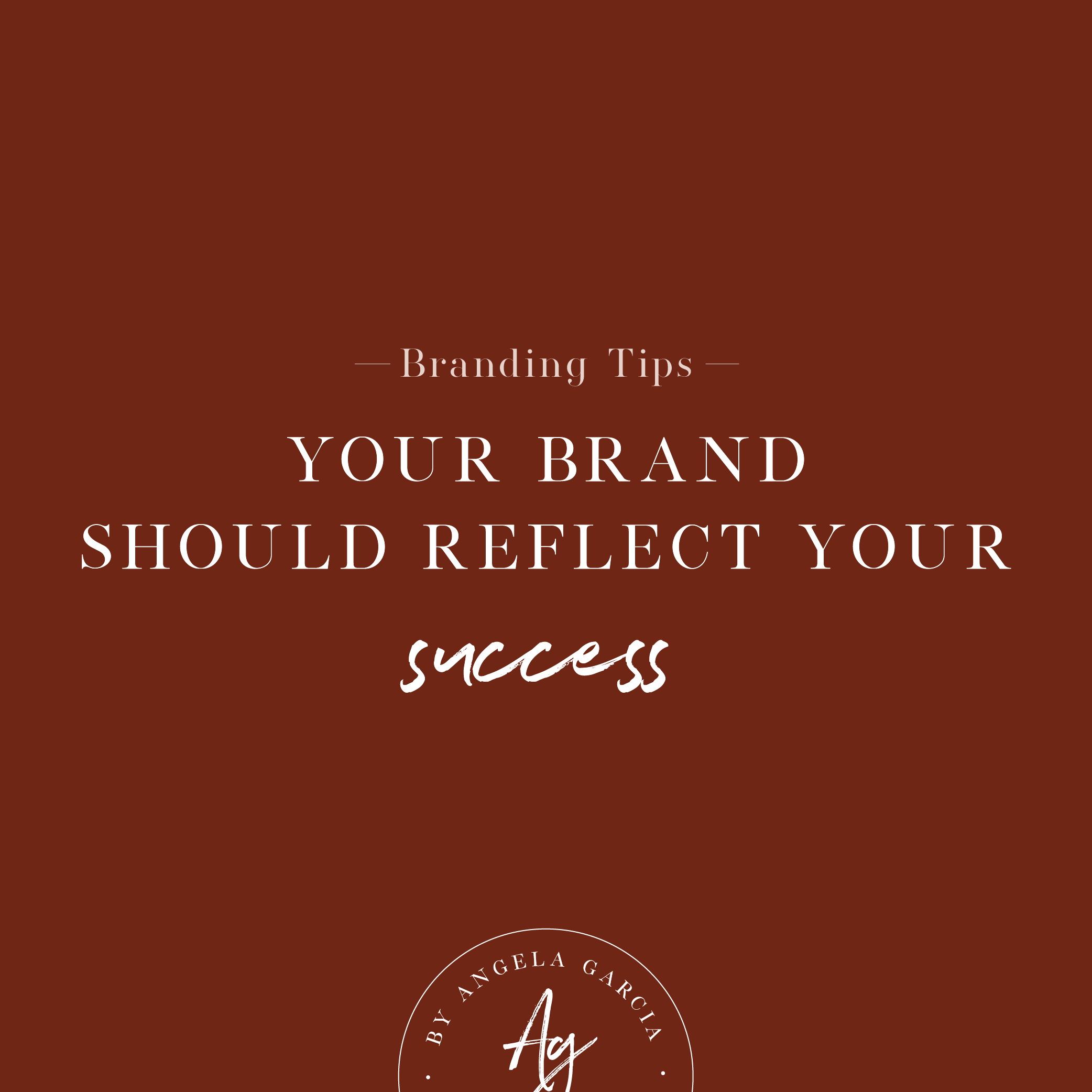 Your brand should reflect your success