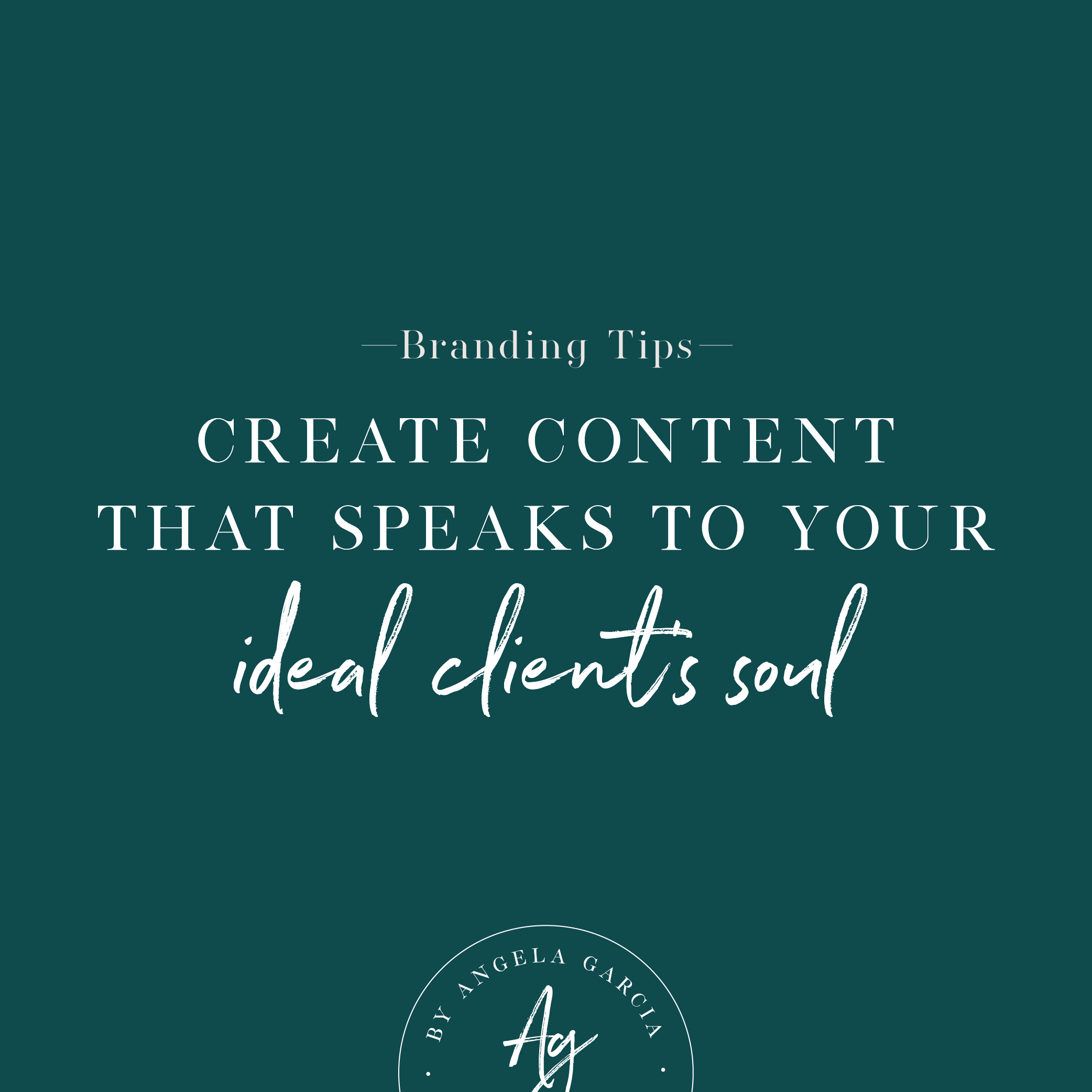 Create content that speaks to your ideal client's soul