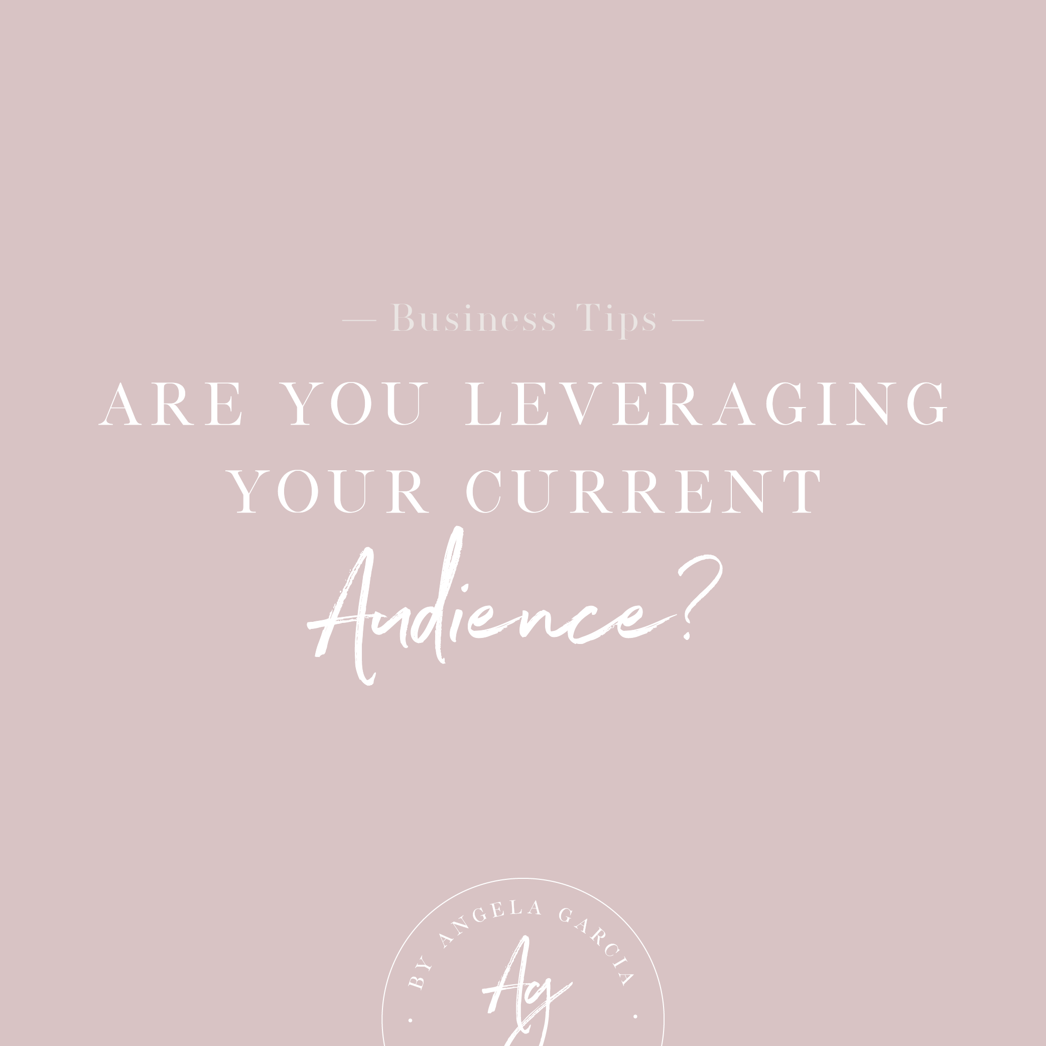 Are you leveraging your current audience?