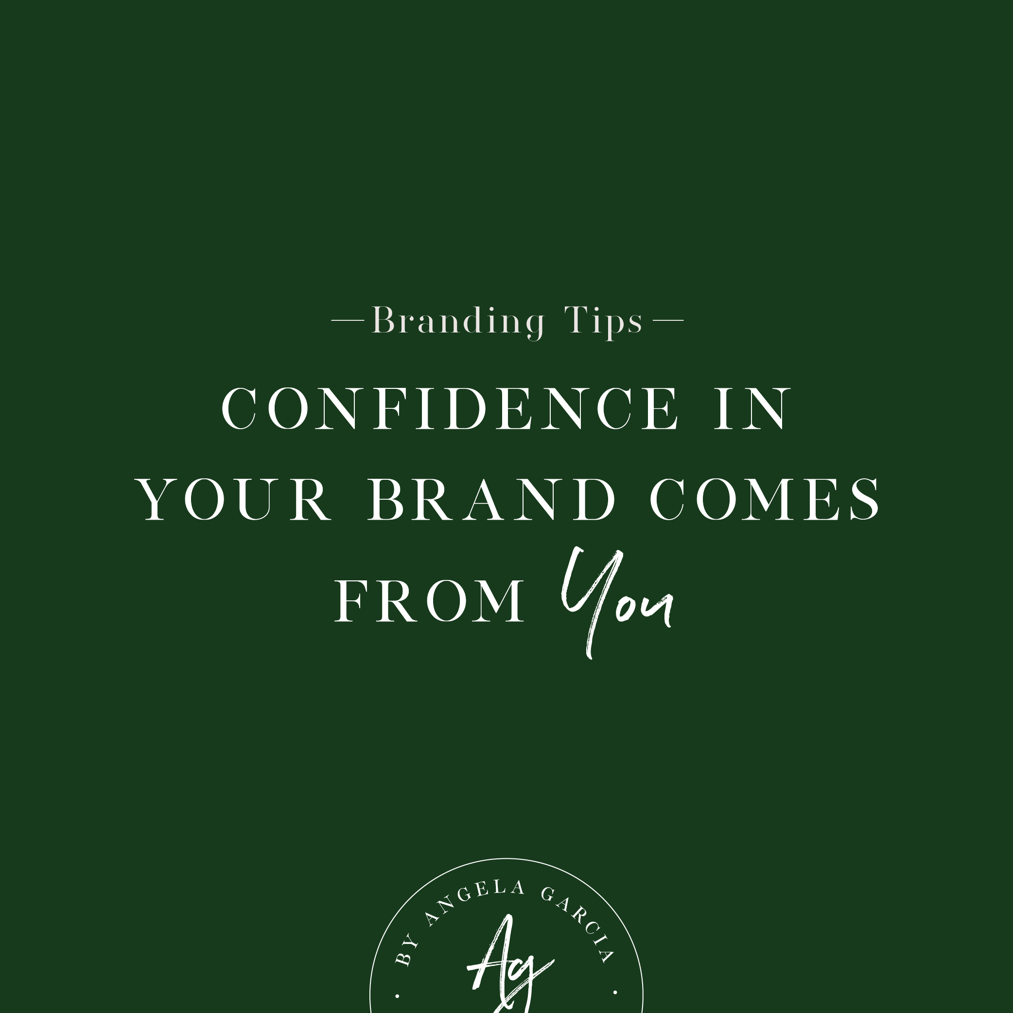 Confidence in your brand comes from YOU