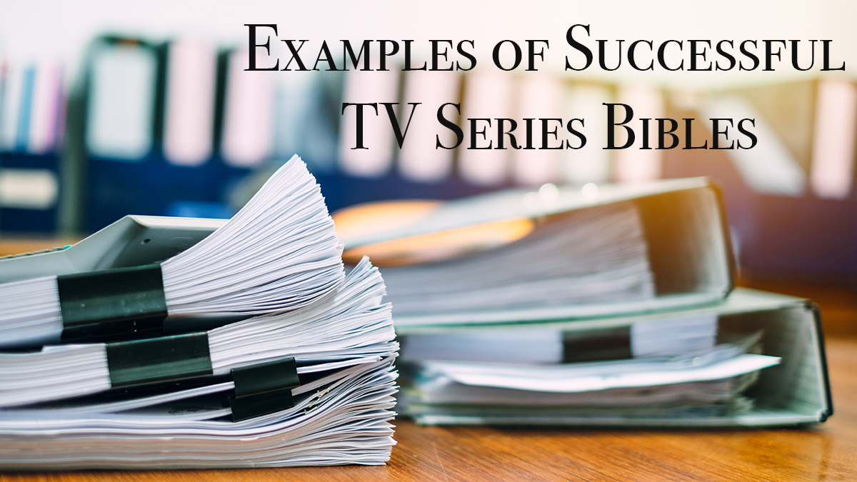 Examples of Successful TV Series Bibles — Carole Kirschner