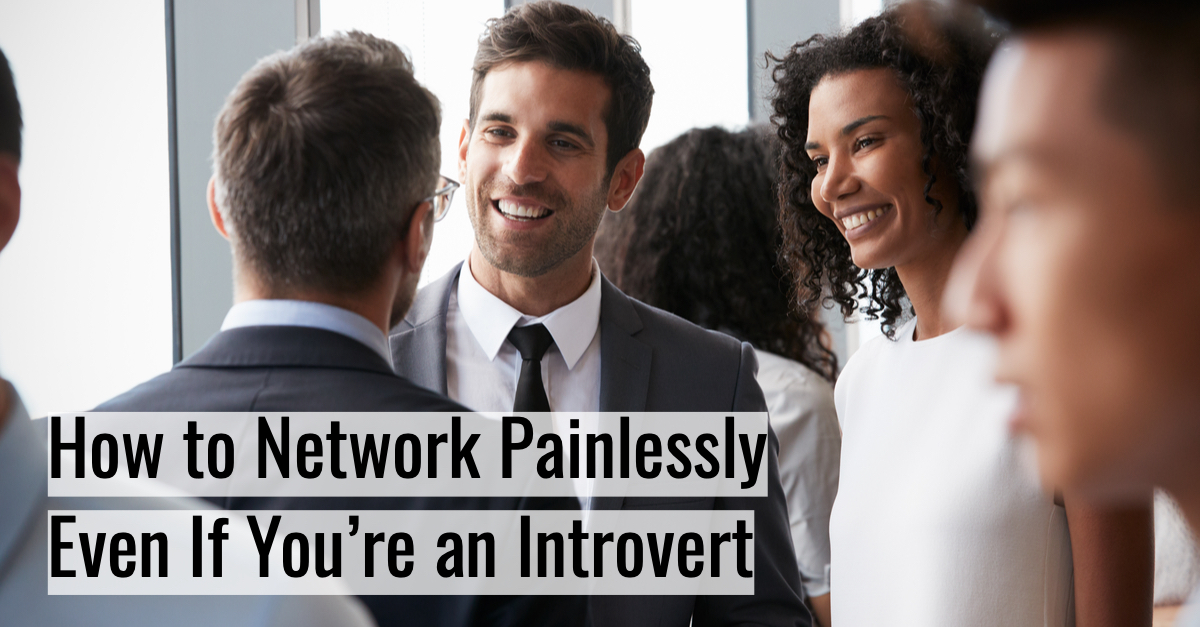 How to Network Painlessly Even If You're an Introvert Carole Kirschner.jpg