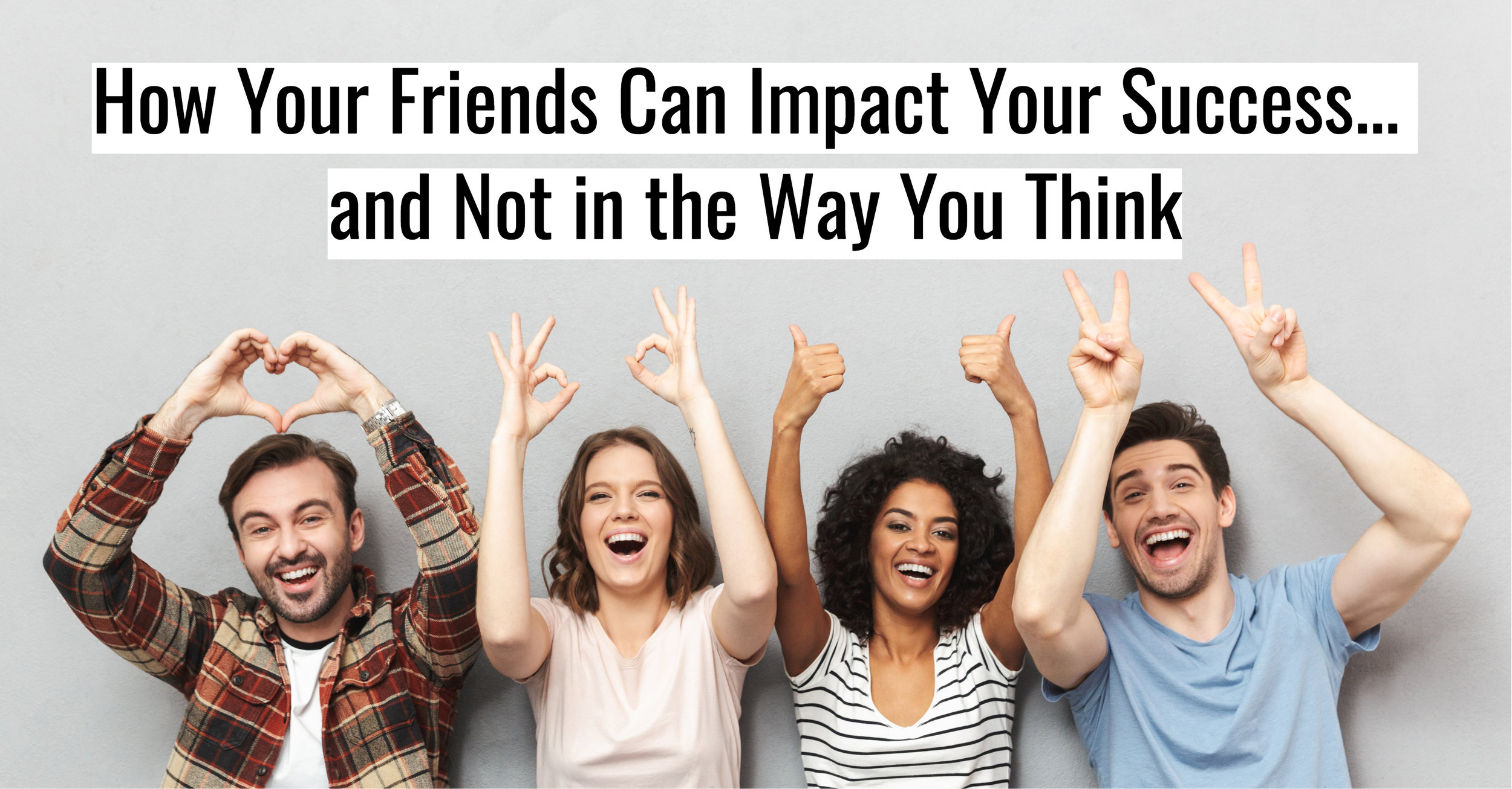 Carole Kirschner How Your Friends Impact Your Success.jpg