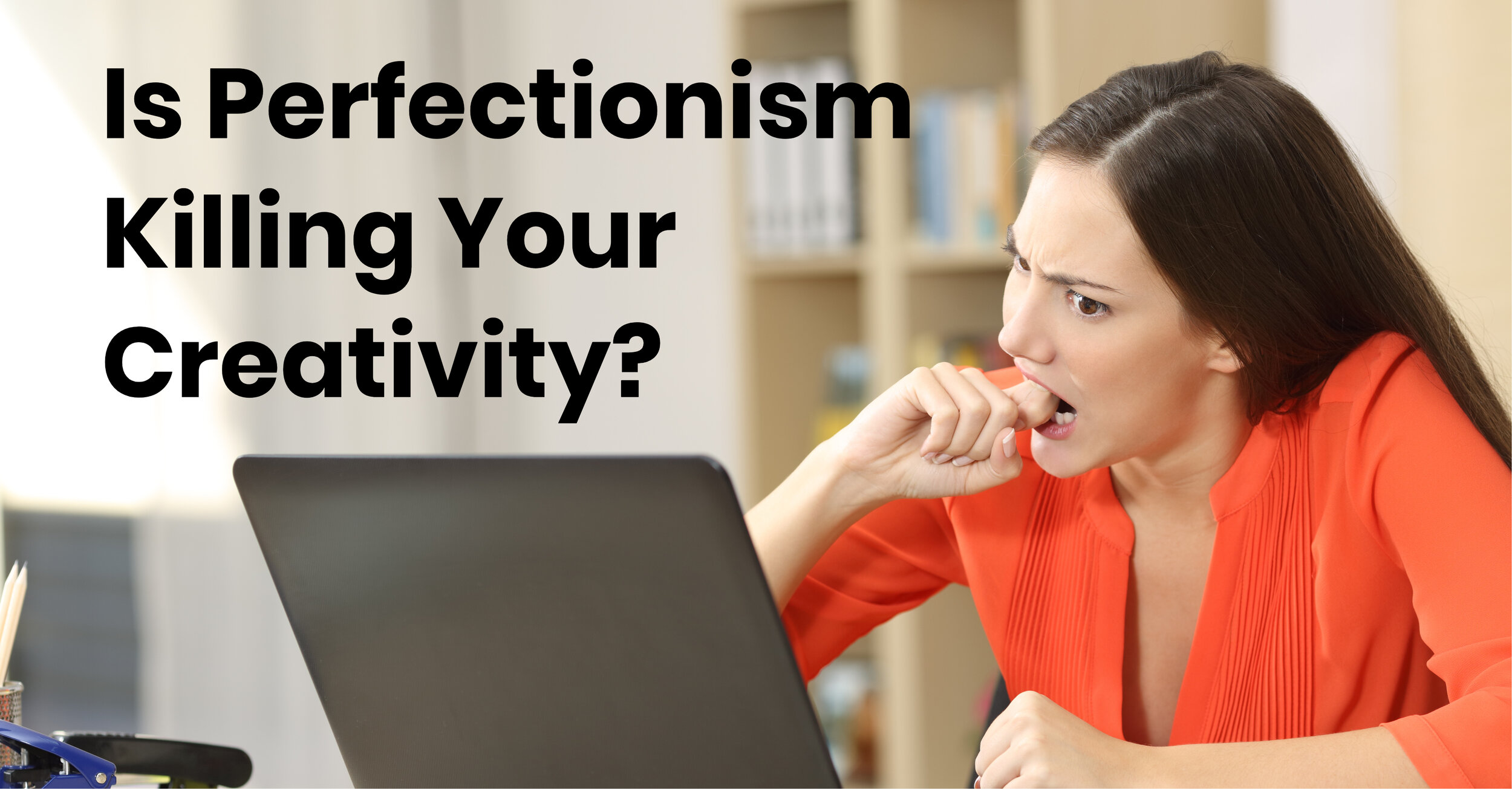 Carole Kirschner Perfectionism Killing Creativity Screenwriting.jpg