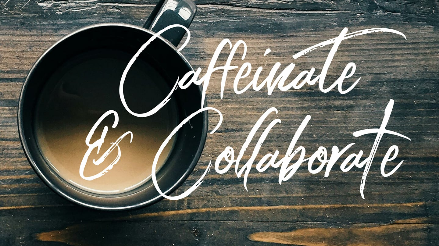 Wednesdays are our Caffeinate & Collaborate Network meetings! Bring your computer, tablet or workspace and bring it down for coworking.