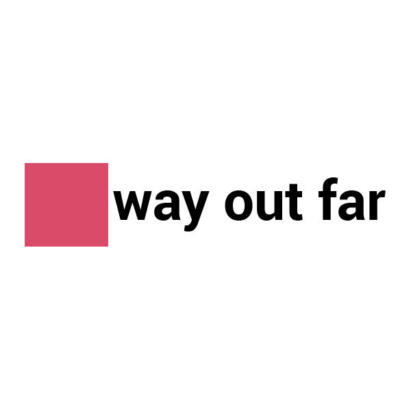 Way Out Far