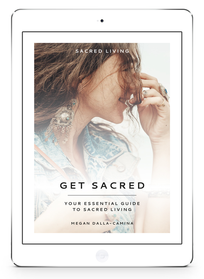 Get Sacred: Your Essential Guide To Sacred Living - Welcome to your beautiful free ebook. In this gorgeous 37 page guide, best selling author and Sacred Living Founder and Creator Megan Dalla-Camina, shares inspiring wisdom and tools to simplify your life, and create more of what's sacred to you.