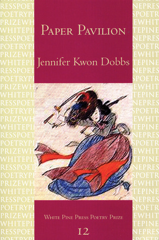 PAPER PAVILION  - Winner of the 2007 White Pine Press Poetry PrizeWinner of the New England Poetry Club's Sheila Motton Book AwardThrough the language of a post-Korean War diaspora, opera, fairy tales, and mythic landscapes, Jennifer Kwon Dobbs´s debut collection of poems steers its readers through