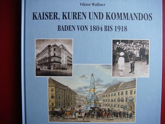kaiser, kuren und kommandos - Viktor Wallner