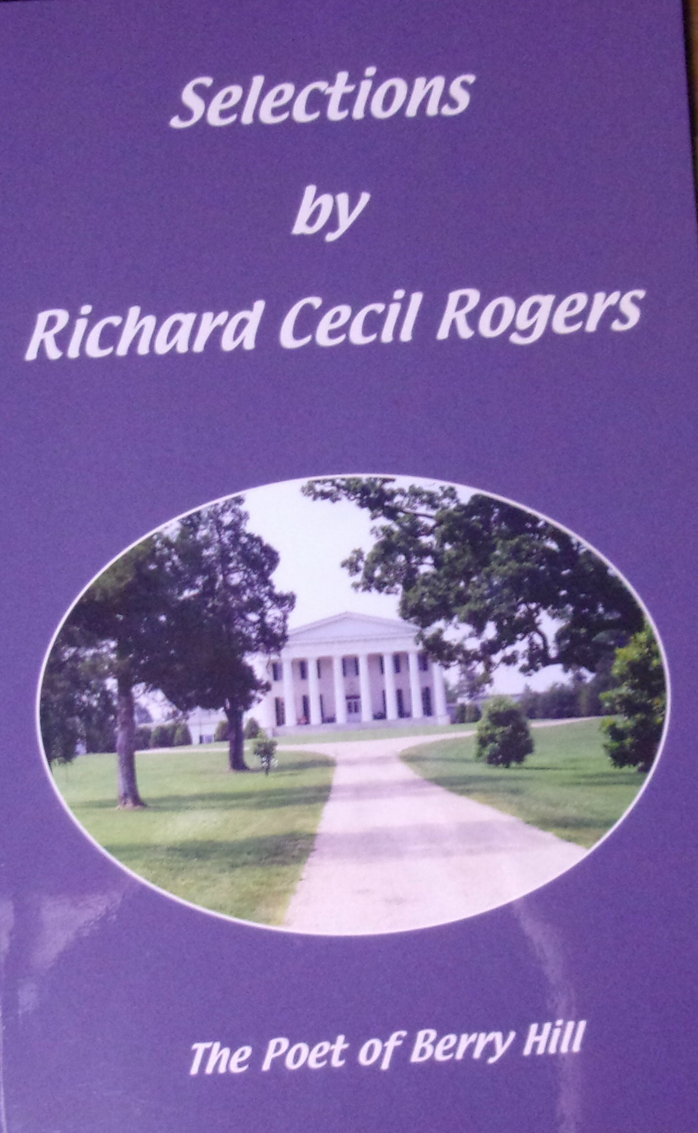 Selections by Richard Cecil Rogers The Poet of Berry Hill.jpg