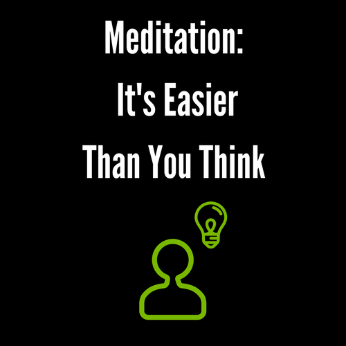 Meditation: It's Easier Than You Think.png