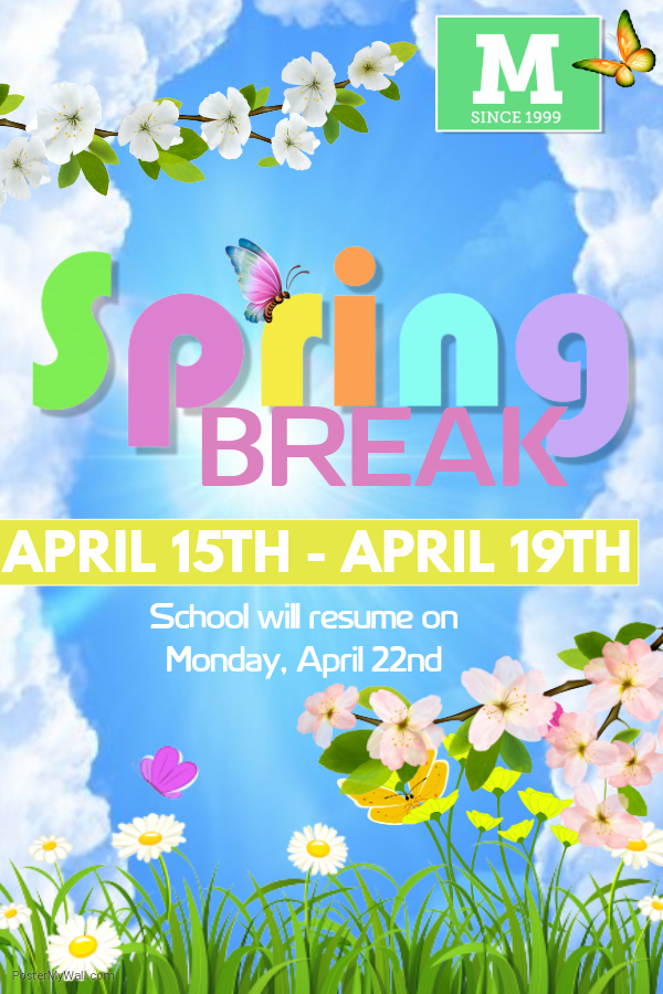- Spring Break begins this week. There is no school for students on Monday, April 15, 2019 through Friday, April 19, 2019. The first day of class is Monday, April 22, 2019.