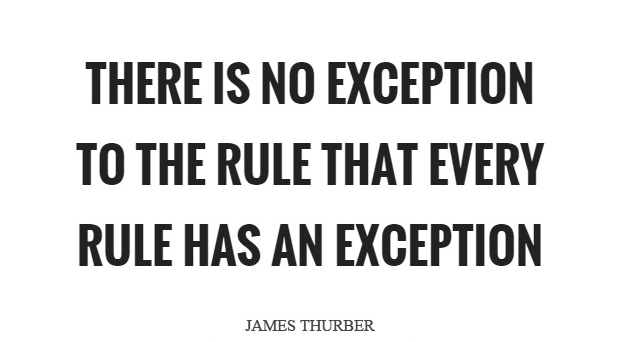 there-is-no-exception-to-the-rule-that-every-rule-has-an-exception-quote-1.jpg