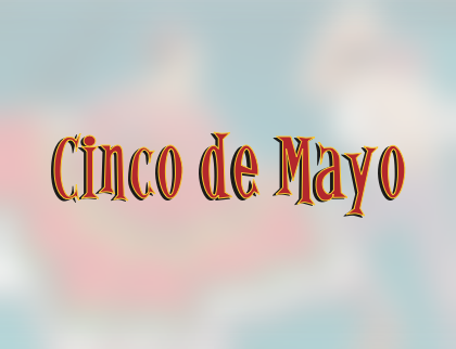 Cinco de Mayo | #200   615.873.4296