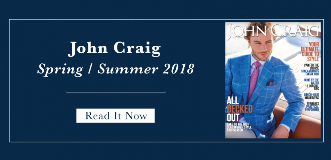 Spring/ Summer Issue 2018 John Craig Clothier