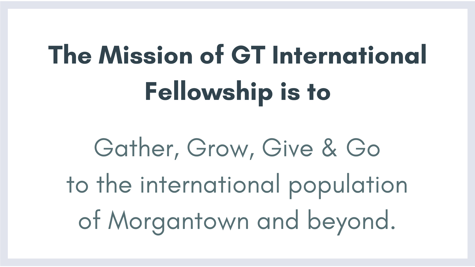 The Mission of GT International Fellowship is to.jpg