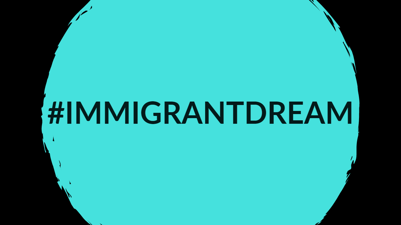 #ImmigrantDream.png