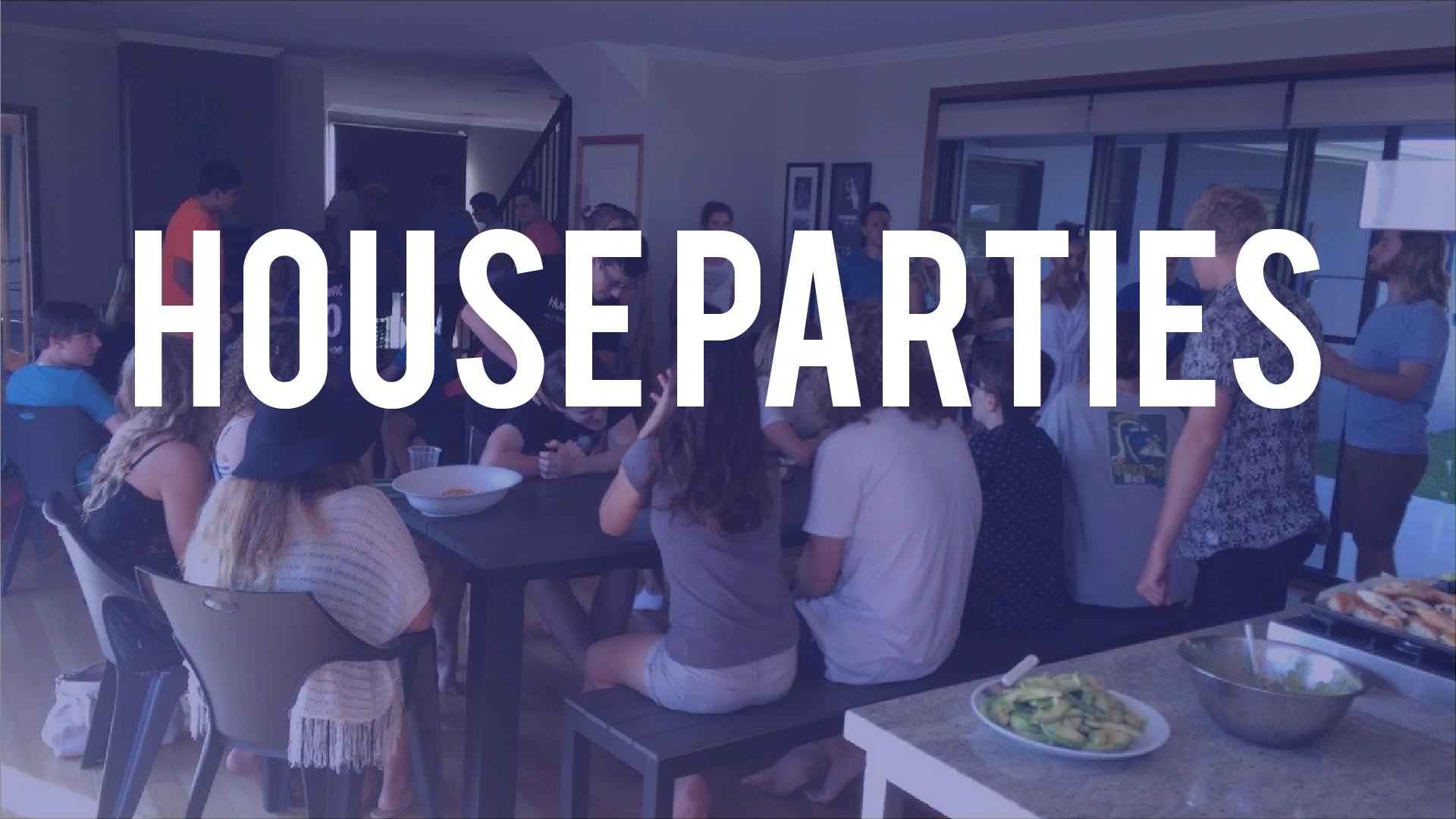 House Parties   Apr 13 7-9's: Nowicki's  10-12's: Shield's
