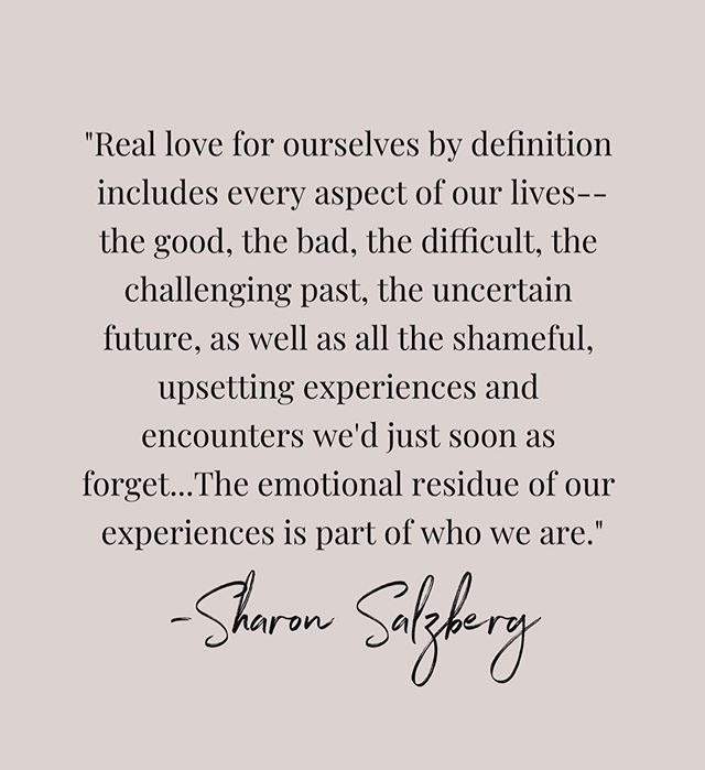 "WELCOME OUR EMOTIONS . ""If we resist any aspect of it, we feel like imposters, unreal and split from ourselves."" - Sharon Salzberg, an excerpt from Real Love"