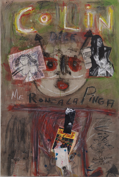 Colin dice: me ronca la pinga (Colin Says: My Cock Snores), 2012. Mixed media on cardboard. 42 1/2 x 29 in.