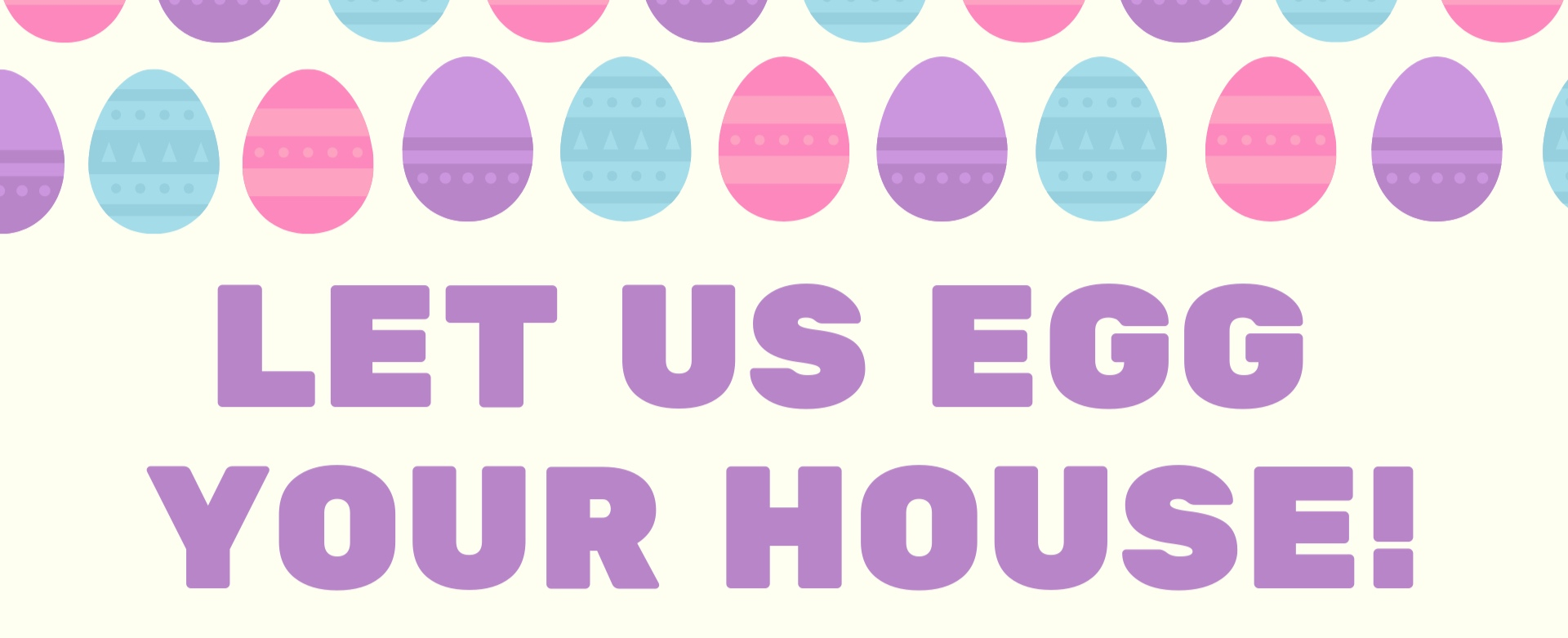 slide+Let+us+egg+your+house%21.jpg