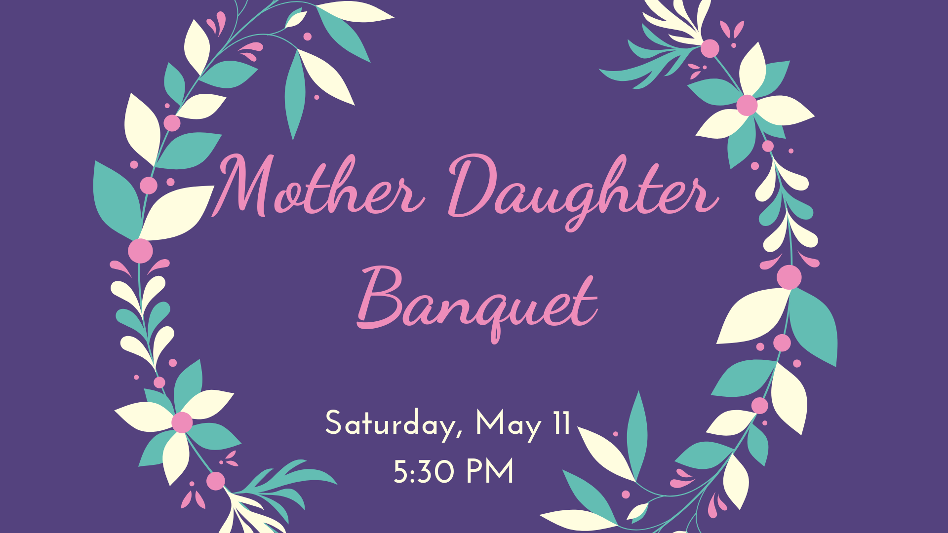 Copy of Copy of Mother Daughter Banquet.png