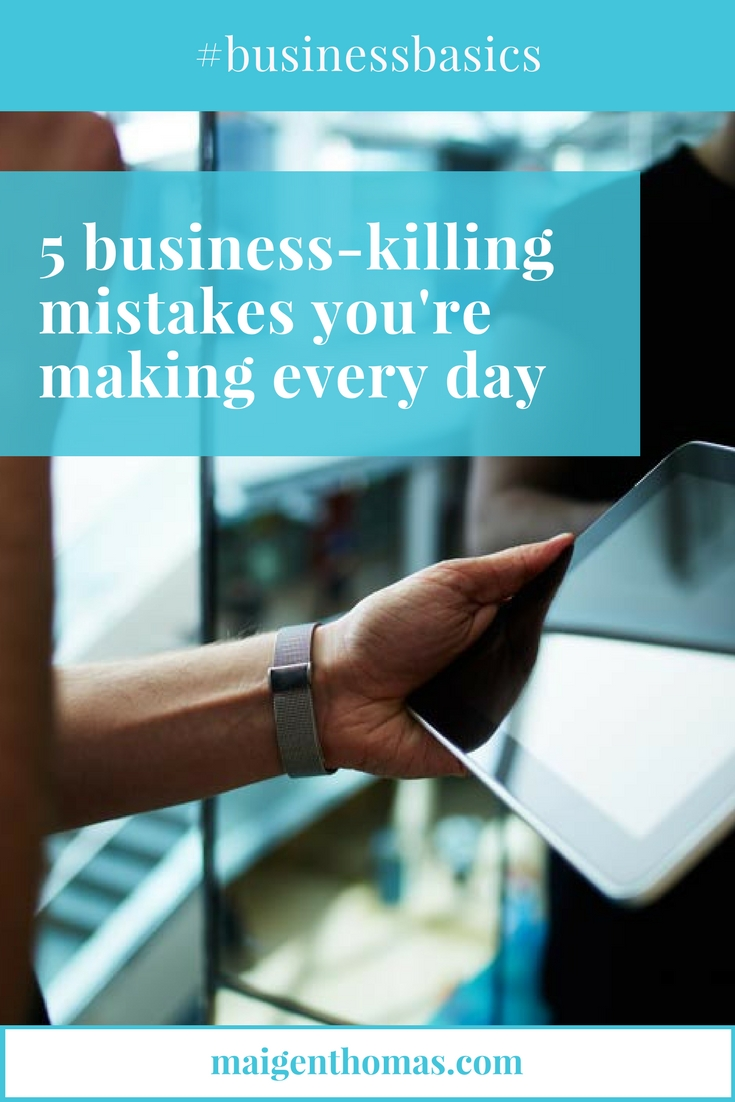 biz killing mistakes youre making every day.jpg