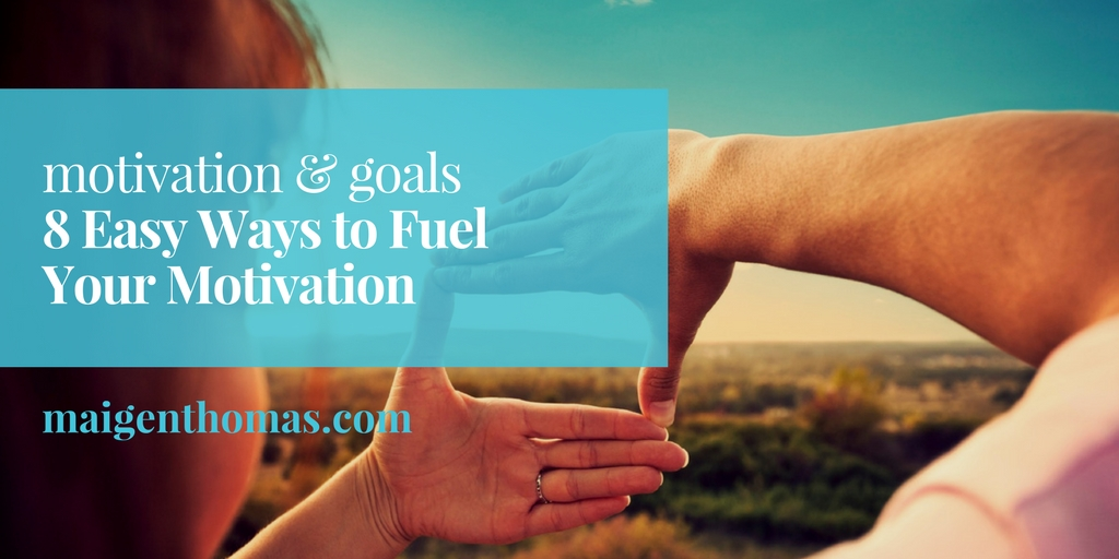 8 easy ways to fuel motivation header.jpg