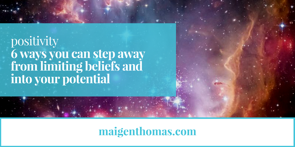 Six Ways You Can Step Away from Limiting Beliefs and Into Your Potential - header.jpg