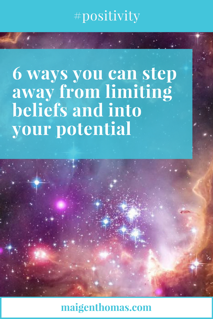 Six Ways You Can Step Away from Limiting Beliefs and Into Your Potential - pinterest.jpg