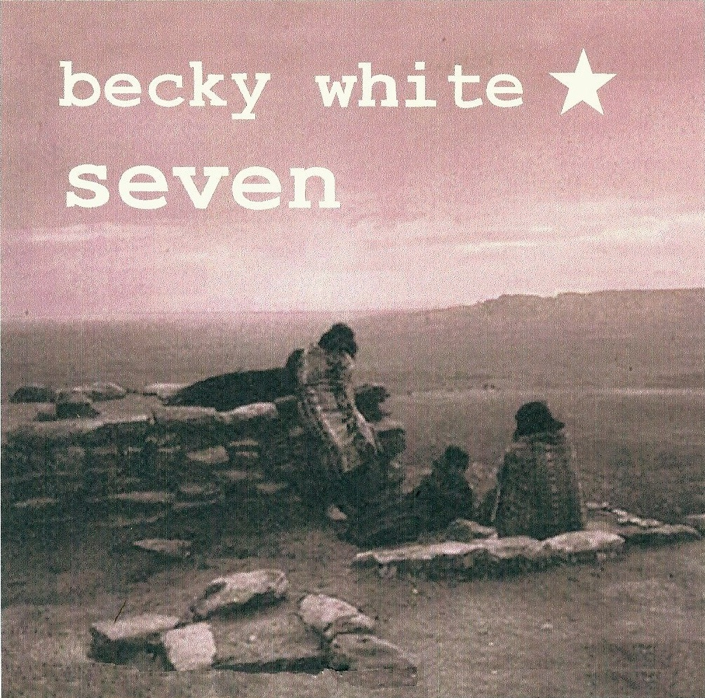 Seven - Finally Back in Rotation!Seven was the first album that Becky White recorded in 2000. The album includes seven original songs and features Becky White on vocals and guitar. Seven has become a folk classic while songs from Seven are played in campfires and living rooms in beloved wild places.After years of being out of print, Seven was recently remastered at Fantasy Studios by George Horn. Seven is now being re-released in a digital format for your listening pleasure. download hereThe track list includes:01 WILD02 MOTHER OCEAN03 THANKS & PRAISES04 REVOLUTION #105 GRASSLANDS06 ARCTIC07 LIL' POP SONG
