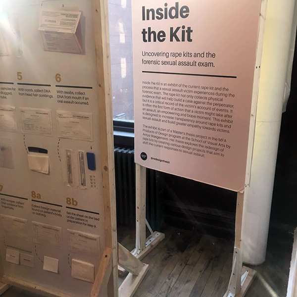 Antya Waegemann,  MFA Products of Design  '19, prepared large signs for a public exhibition she put on as part of her thesis on redesigning the rape kit. The graphics were printed on large vinyl stickers which were carefully applied to thin MDF and foam core boards.