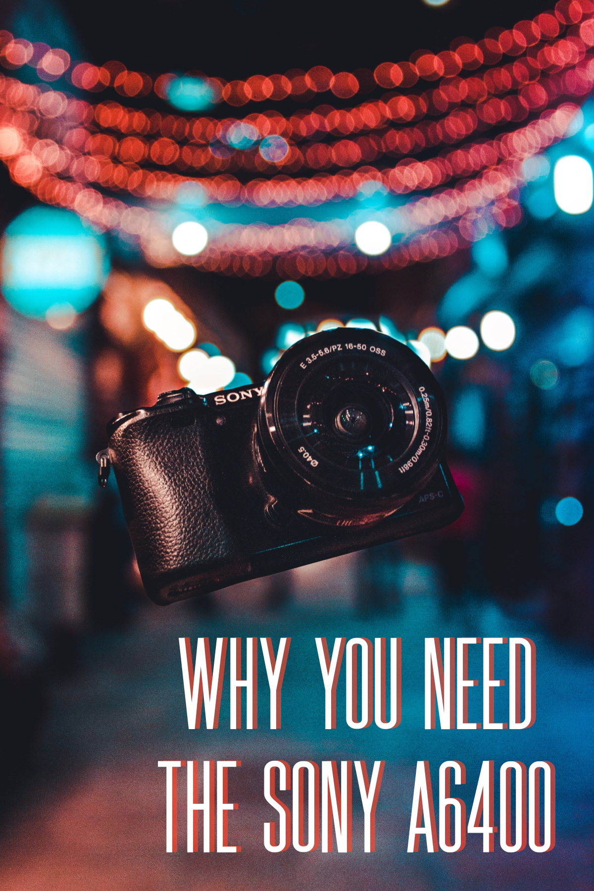 Why you need the Sony a6400- The Chaos Collective