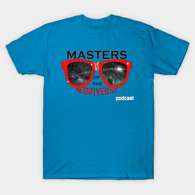 Masters of the Nerdiverse Podcast Tee T-Shirt
