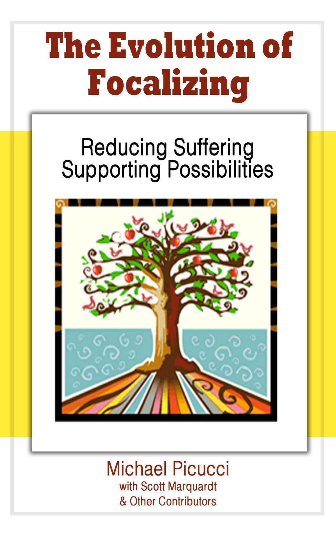 The Evolution of Focalizing    This book gives an overview of some of the most effective areas to start or further enhance a healing journey. The principles within are the corner stones of the Focalizing process.