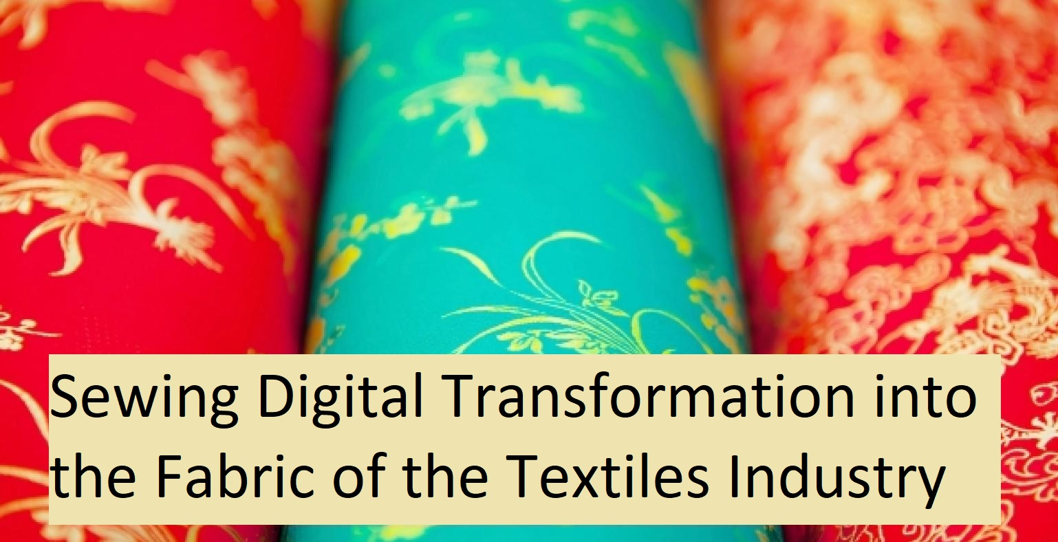 Click  here  to read comments from Stefan Weisenberger of SAP on the impact of Digital Technologies in the Fabric and Textiles Industry