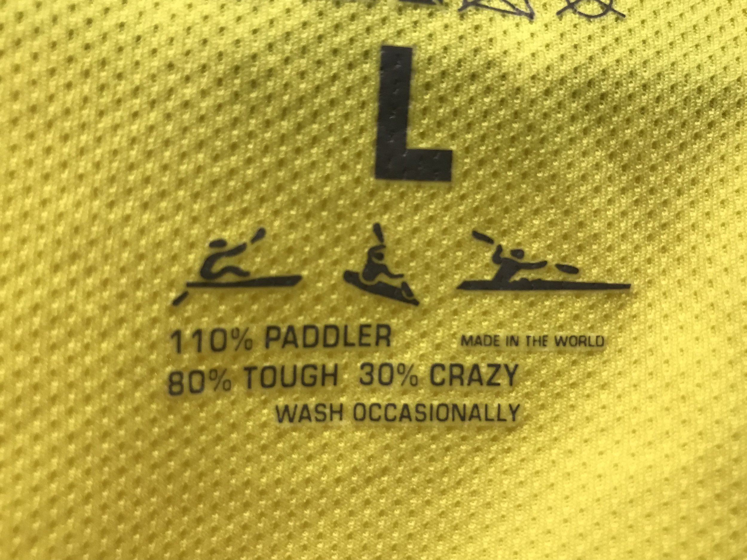Now, what occasionally gets washed. The shirt or the paddler?