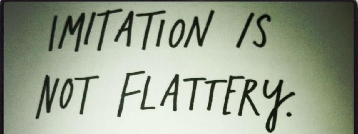 imitation-is-not-flattery-originality-quote.jpg