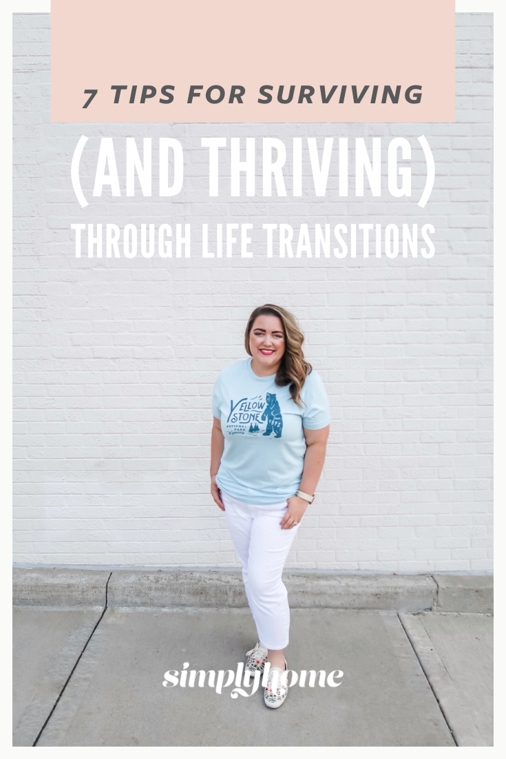 7 Tips for Surviving (and Thriving) Through Life Transitions - Losing Weight While Life Happens - SImplyHomeKC.com