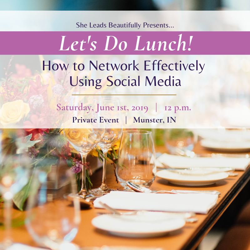 Let's Do Lunch!: How to Network Effectively Using Social Media