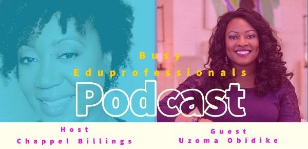Uzoma - Busyeduprofessionals podcast.jpg
