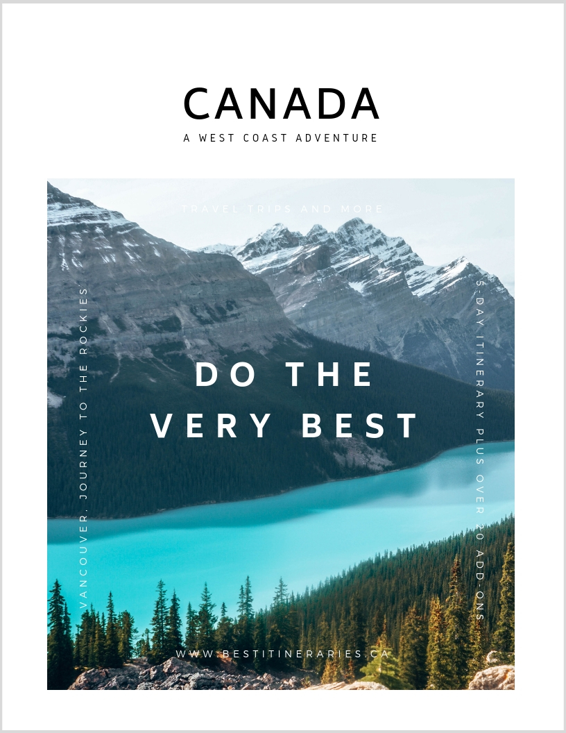 CANADA GUIDE & ITINERARY   Based around exploring the most scenic area in Canada, the Canadian Rocky Mountains, this guide includes the best adventures, sightseeing, and scenery in Western Canada. See how to spend 3 days in Vancouver, the ideal Vancouver to Canadian Rockies road trip, and the 5-day Canadian Rockies itinerary. Then, customize your trip with 20+ add-ons that you add at the recommended point for the most efficient trip in British Columbia and Alberta.   LEARN MORE