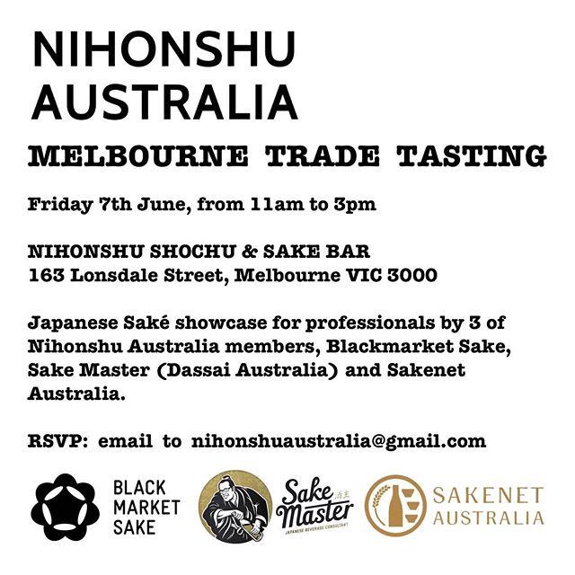 Nihonshu Australia's official trade tasting in Melbourne, on Friday 7th June 11am to 3pm. PSVP to nihonshuaustralia@gmail.com